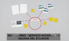 INDICADORES - SERVICIO NACIONAL DE ADUANA DEL ECUADOR