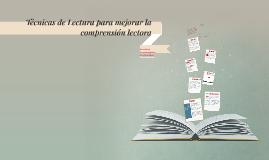 Técnicas de Lectura para mejorar la comprensión lectora