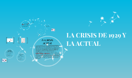 LA CRISIS DE 1929 Y LA ACTUAL