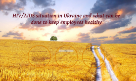 HIV/AIDS situation in Ukraine and what can be done to keep e