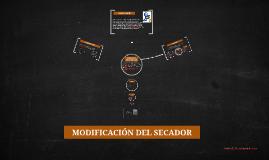 MODIFICACIÓN DEL SECADOR