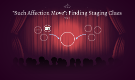 """""""Such Affection Move"""": Finding Staging Clues"""