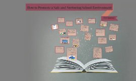 How to Promote a Safe and Nurturing School Environment