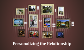 Personalizing the Relationship