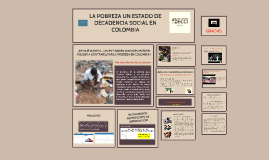 LA POBREZA UN ESTADO DE DECADENCIA SOCIAL EN COLOMBIA