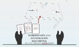 INTRODUCCIÓN A LA INVESTIGACIÓN DOCUMENTAL