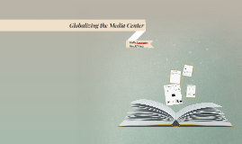 Online Resources for Globalizing the Media Center