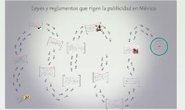 Copy of Leyes y reglamentos que rigen la publicidad en México