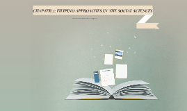 CHAPTER 3: FILIPINO APPROACHES IN THE SOCIAL SCIENCES