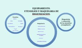 EQUIPAMIENTO. UTENSILIOS Y MAQUINARIA DE HIGIENIZACION