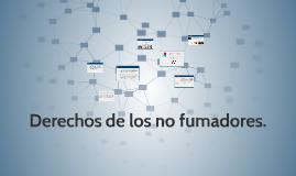 Copy of Derechos de los no fumadores.