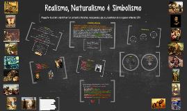 Realismo, Naturalismo & Simbolismo