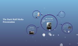 The Dark Half Media Presentation