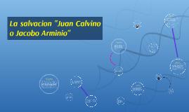 La salvacion Calvino y Arminio