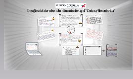 """Copy of Desafíos sobre el derecho a la alimentación y """"Codex Alimentarius"""""""