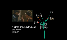 Romeo and Juliet:Quotes