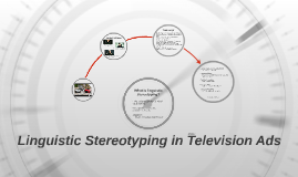Linguistic Stereotyping in Television Ads