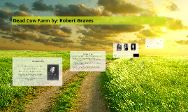 Copy of Dead Cow Farm by: Robert Graves