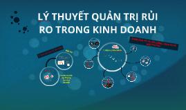 Copy of Copy of Copy of LÝ THUYẾT QUẢN TRỊ RỦI RO TRONG KINH DOANH