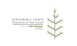Sustainable Events – Oxymoron or Your Future