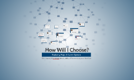 Copy of How Will I Choose?