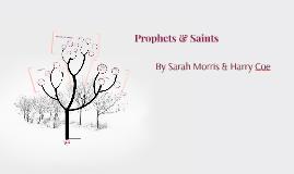 Prophets & Saints