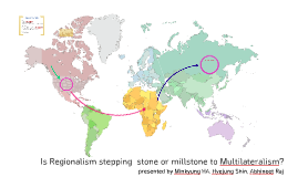 Is regionalism stepping  stone or millstone to multilaterali