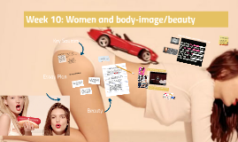 Week 10: Women and Body-Image/Beauty