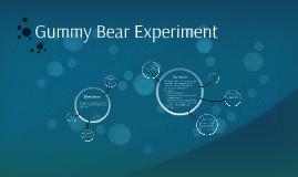 Gummy Bear Experiment