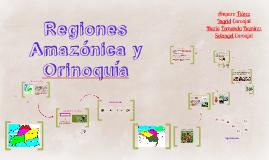 Regiones Amazónica y Orinoquía