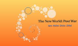The New World: Post War