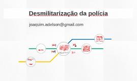 Cópia de Desmilitarização da polícia
