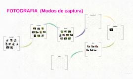 FOTOGRAFIA (Modos de captura)