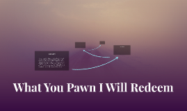 What You Pawn I Will Redeem
