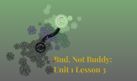 Bud, Not Buddy: Unit 1 Lesson 3