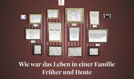 Copy of Wie war das Leben in einer Familie Früher und Heute