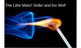 The Little Match Seller and the Wolf
