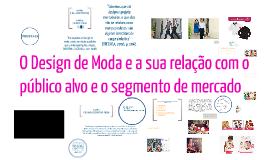 Copy of O Design de Moda e a sua relação com o público alvo e o segm
