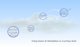 Using Games and Simulations as Learning Tools