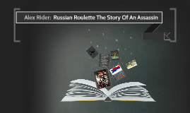 Alex Rider Russian Roulette The Story Of An Assassin
