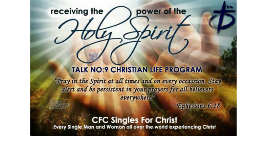 Copy of Copy of CFC CLP Talk 9: Receiving the Power of the Holy Spirit