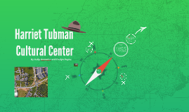 Harriet Tubman Cultural Center