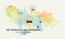 Federalists and Republicans