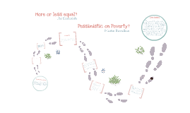 Pobreza y Desigualdad (More or Less equal?)/Pessimistic on Poverty?)