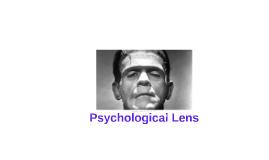 Psychological Lens  in Frankenstein