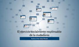 El ejercicio socialmente responsable de la ciudadanía