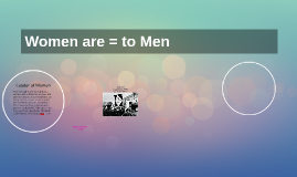 Women are = to Men