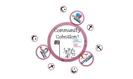 Community Cohesion?