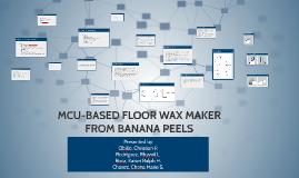 MCU-BASED FLOOR WAX MAKER FROM BANANA PEELS
