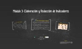 Módulo 3: Elaboración y Redacción de Indicadores